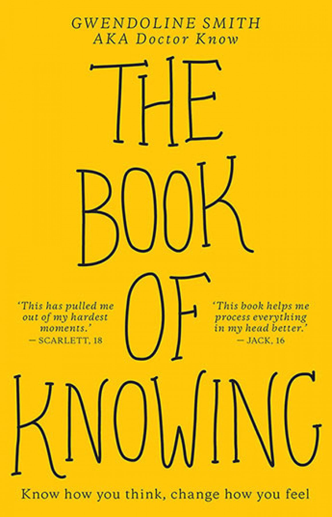 The book of knowing: Know how you think, change how you feel